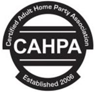 CERTIFIED ADULT HOME PARTY ASSOCIATION CAHPA ESTABLISHED 2006