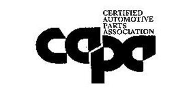 CERTIFIED AUTOMOTIVE PARTS ASSOCIATION CAPA