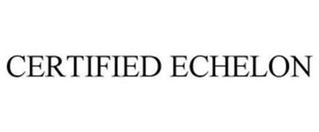 CERTIFIED ECHELON