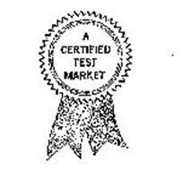 A CERTIFIED TEST MARKET