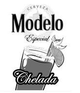 CERVEZA MODELO ESPECIAL CHELADA