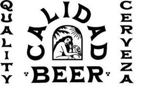 QUALITY CALIDAD BEER CERVEZA
