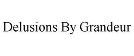 DELUSIONS BY GRANDEUR