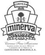 CERVEZA MINERVA GUADALAJARA, JALISCO CORVEXA FINA MEXICANA GUADALAJARA MÈXICO ELABORADA EN LA FÁBRICA DE CERVECERIA MINERVA, S.A.