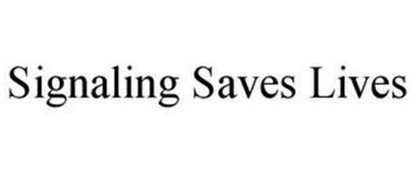 SIGNALING SAVES LIVES