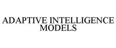 ADAPTIVE INTELLIGENCE MODELS