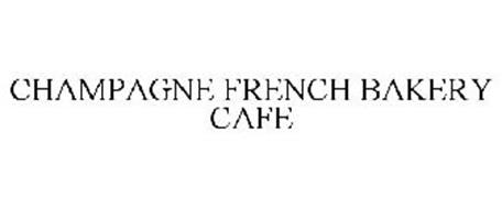 champagne french bakery cafe trademark of cfbc llc