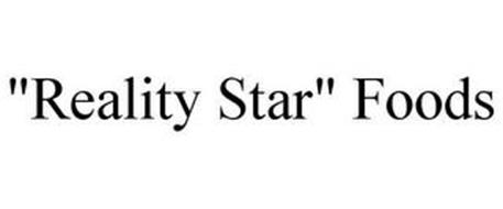 """""""REALITY STAR"""" FOODS"""