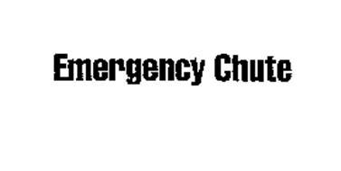 EMERGENCY CHUTE