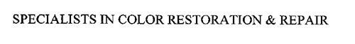 SPECIALISTS IN COLOR RESTORATION & REPAIR
