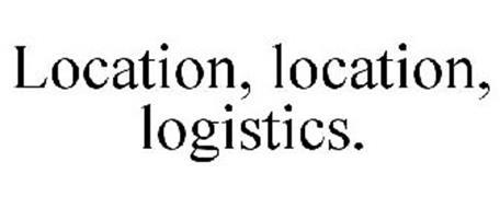 LOCATION, LOCATION, LOGISTICS.