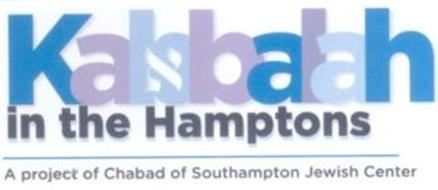 KABBALAH IN THE HAMPTONS A PROJECT OF CHABAD OF SOUTHAMPTON JEWISH CENTER