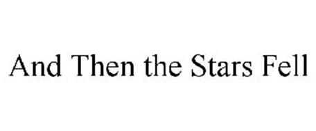AND THEN THE STARS FELL