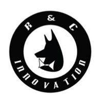 R & C INNOVATION
