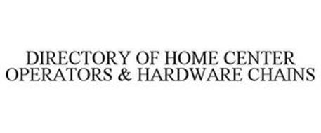 DIRECTORY OF HOME CENTER OPERATORS & HARDWARE CHAINS