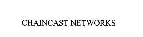CHAINCAST NETWORKS