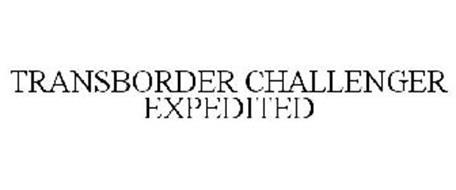 TRANSBORDER CHALLENGER EXPEDITED
