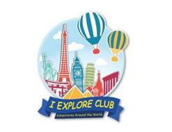 I EXPLORE CLUB ADVENTURES AROUND THE WORLD