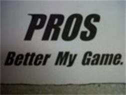 PROS BETTER MY GAME.