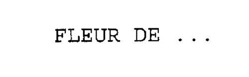 FLEUR DE ...