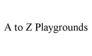 A TO Z PLAYGROUNDS