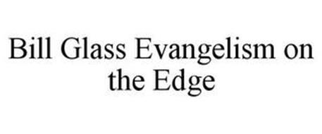 BILL GLASS EVANGELISM ON THE EDGE