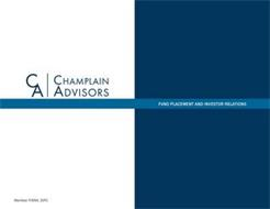 CA CHAMP CHAMPLAIN ADVISORS FUND PLACEMENT AND INVESTOR RELATIONS MEMBER FINRA, SIPC