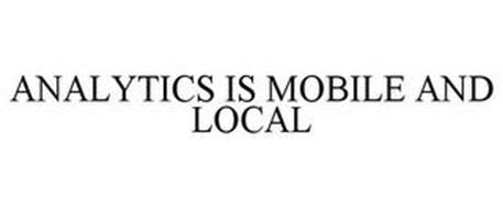 ANALYTICS IS MOBILE AND LOCAL