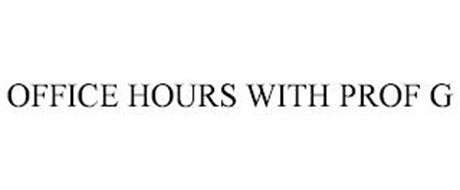 OFFICE HOURS WITH PROF G