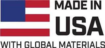 MADE IN USA WITH GLOBAL MATERIALS