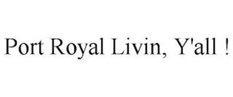 PORT ROYAL LIVIN, Y'ALL !