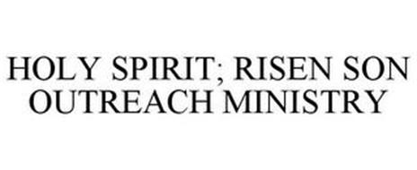 HOLY SPIRIT; RISEN SON OUTREACH MINISTRY