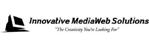 "INNOVATIVE MEDIAWEB SOLUTIONS ""THE CREATIVITY YOU'RE LOOKING FOR"""