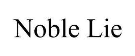 NOBLE LIE