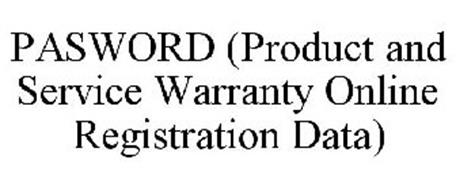 PASWORD (PRODUCT AND SERVICE WARRANTY ONLINE REGISTRATION DATA)