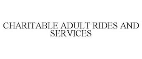 CHARITABLE ADULT RIDES AND SERVICES
