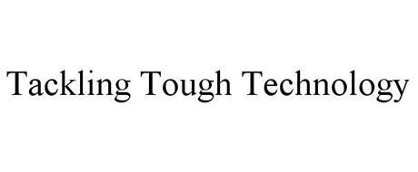 TACKLING TOUGH TECHNOLOGY
