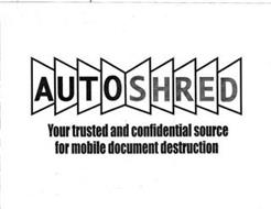AUTOSHRED YOUR TRUSTED AND CONFIDENTIAL SOURCE FOR MOBILE DOCUMENT DESTRUCTION