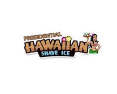 PRESIDENTIAL HAWAIIAN SHAVE ICE