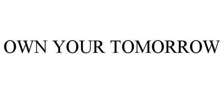 OWN YOUR TOMORROW Trademark of Charles Schwab & Co., Inc ...