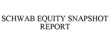 SCHWAB EQUITY SNAPSHOT REPORT