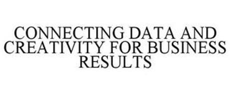 CONNECTING DATA AND CREATIVITY FOR BUSINESS RESULTS