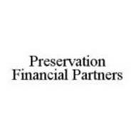 PRESERVATION FINANCIAL PARTNERS