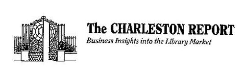 THE CHARLESTON REPORT BUSINESS INSIGHTS INTO THE LIBRARY MARKET