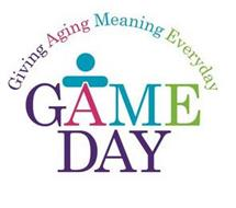 GIVING AGING MEANING EVERYDAY GAME DAY