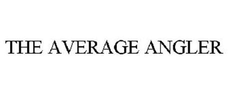 THE AVERAGE ANGLER