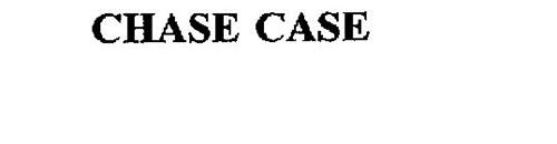 CHASE CASE