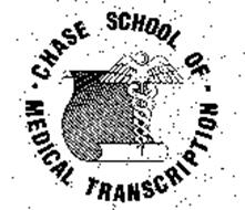 CHASE SCHOOL OF MEDICAL TRANSCRIPTION