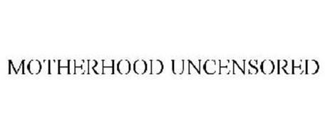 MOTHERHOOD UNCENSORED