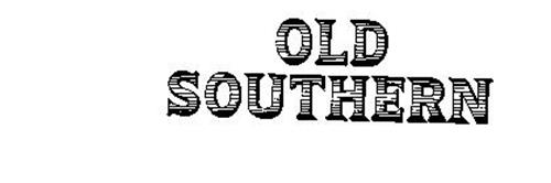 OLD SOUTHERN